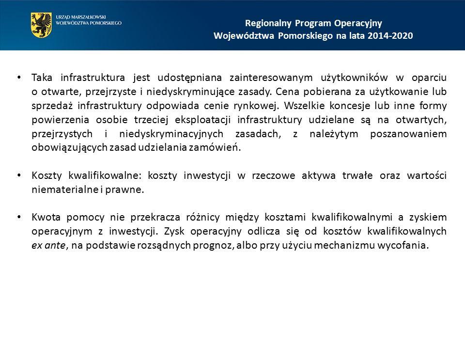 Regionalny Program Operacyjny Województwa Pomorskiego na lata 2014-2020 Taka infrastruktura jest udostępniana zainteresowanym użytkowników w oparciu o