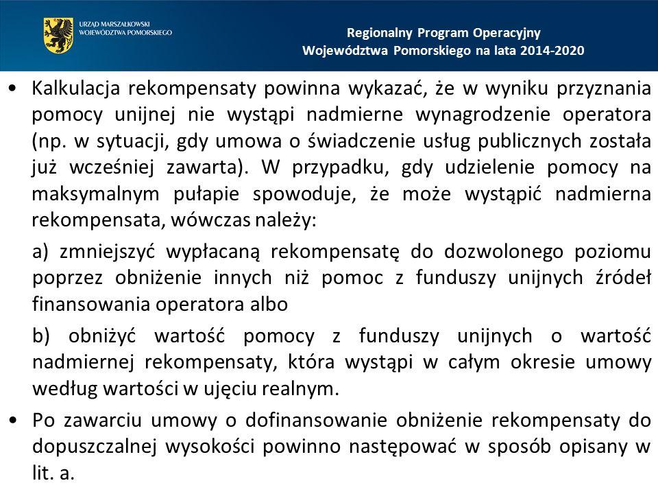 Kalkulacja rekompensaty powinna wykazać, że w wyniku przyznania pomocy unijnej nie wystąpi nadmierne wynagrodzenie operatora (np. w sytuacji, gdy umow