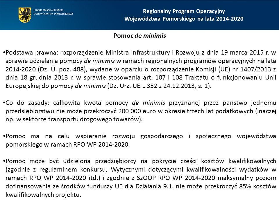 Pomoc de minimis Podstawa prawna: rozporządzenie Ministra Infrastruktury i Rozwoju z dnia 19 marca 2015 r. w sprawie udzielania pomocy de minimis w ra