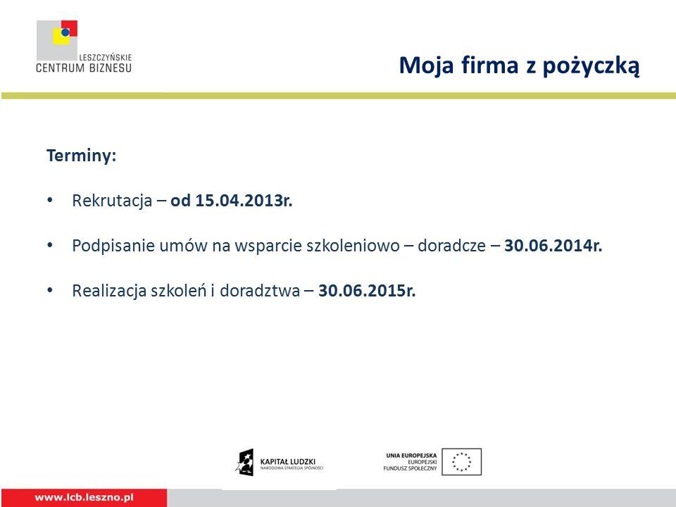 Terminy: Rekrutacja – od 15.04.2013r.
