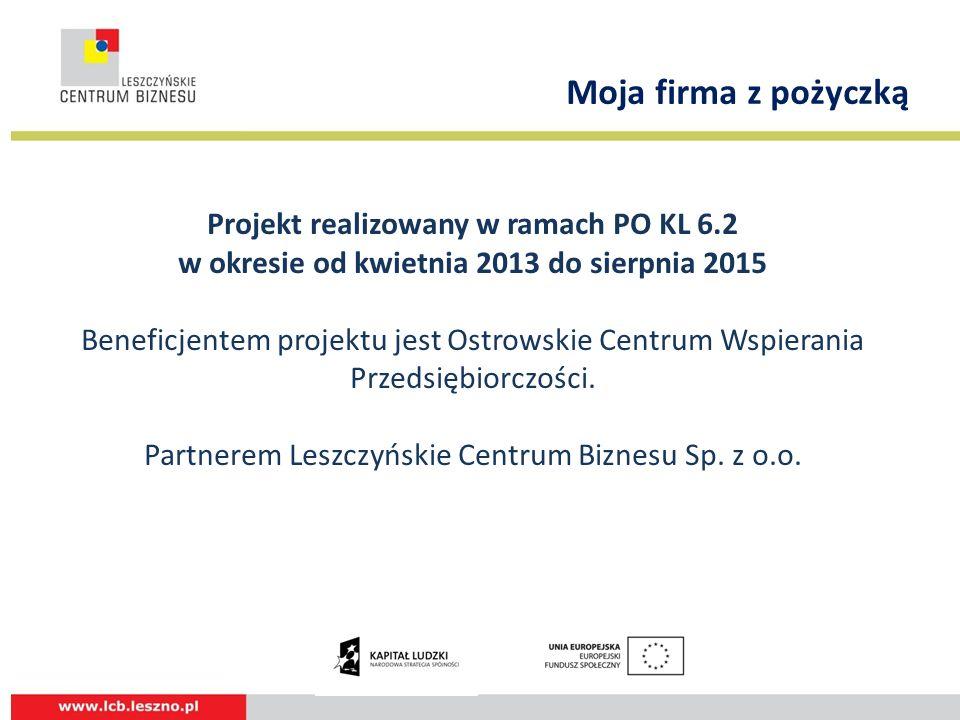 Projekt realizowany w ramach PO KL 6.2 w okresie od kwietnia 2013 do sierpnia 2015 Beneficjentem projektu jest Ostrowskie Centrum Wspierania Przedsiębiorczości.
