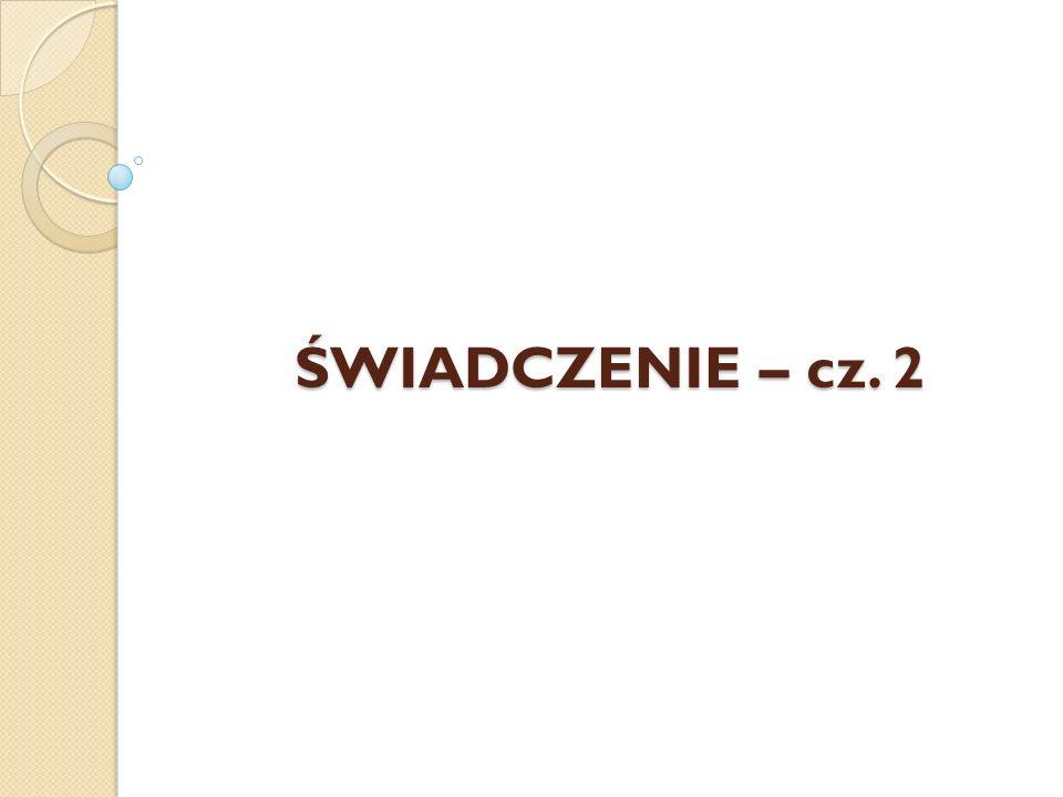 ŚWIADCZENIE – cz. 2