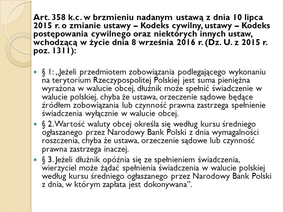 Art. 358 k.c. w brzmieniu nadanym ustawą z dnia 10 lipca 2015 r. o zmianie ustawy – Kodeks cywilny, ustawy – Kodeks postępowania cywilnego oraz niektó