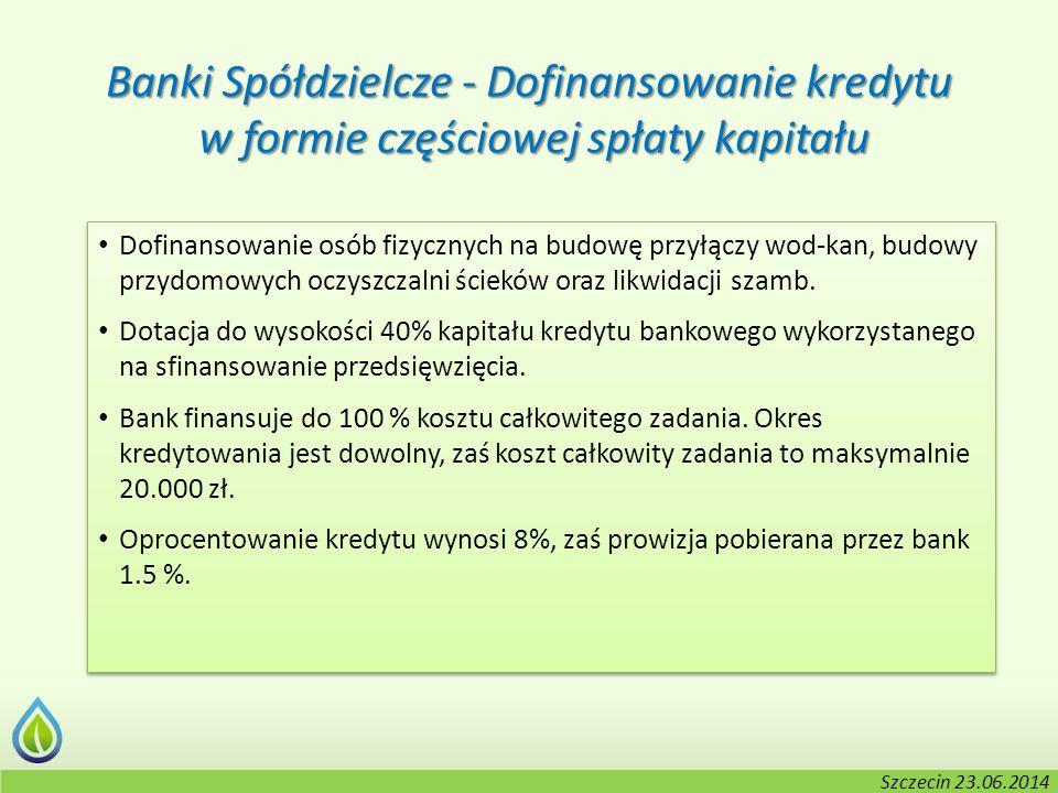Kołobrzeg, 2-3.06.2014 r. Banki Spółdzielcze - Dofinansowanie kredytu w formie częściowej spłaty kapitału w formie częściowej spłaty kapitału Dofinans