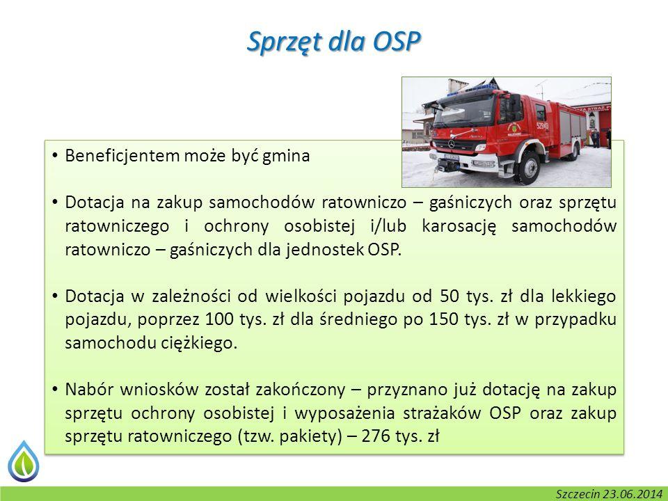 Kołobrzeg, 2-3.06.2014 r. Sprzęt dla OSP Beneficjentem może być gmina Dotacja na zakup samochodów ratowniczo – gaśniczych oraz sprzętu ratowniczego i