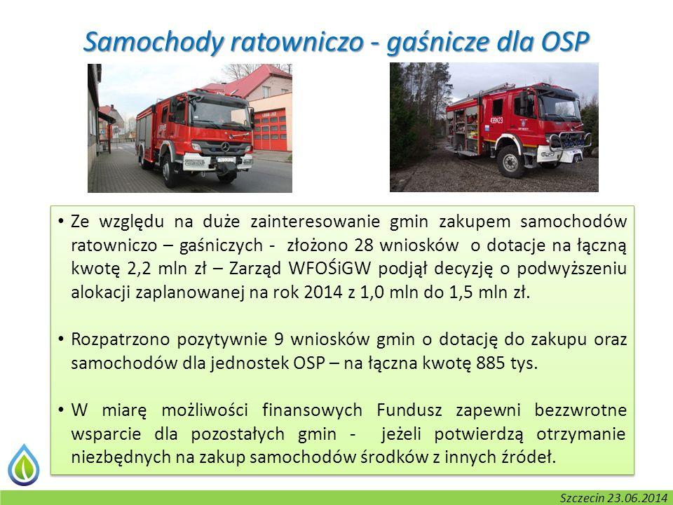 Kołobrzeg, 2-3.06.2014 r. Samochody ratowniczo - gaśnicze dla OSP Ze względu na duże zainteresowanie gmin zakupem samochodów ratowniczo – gaśniczych -