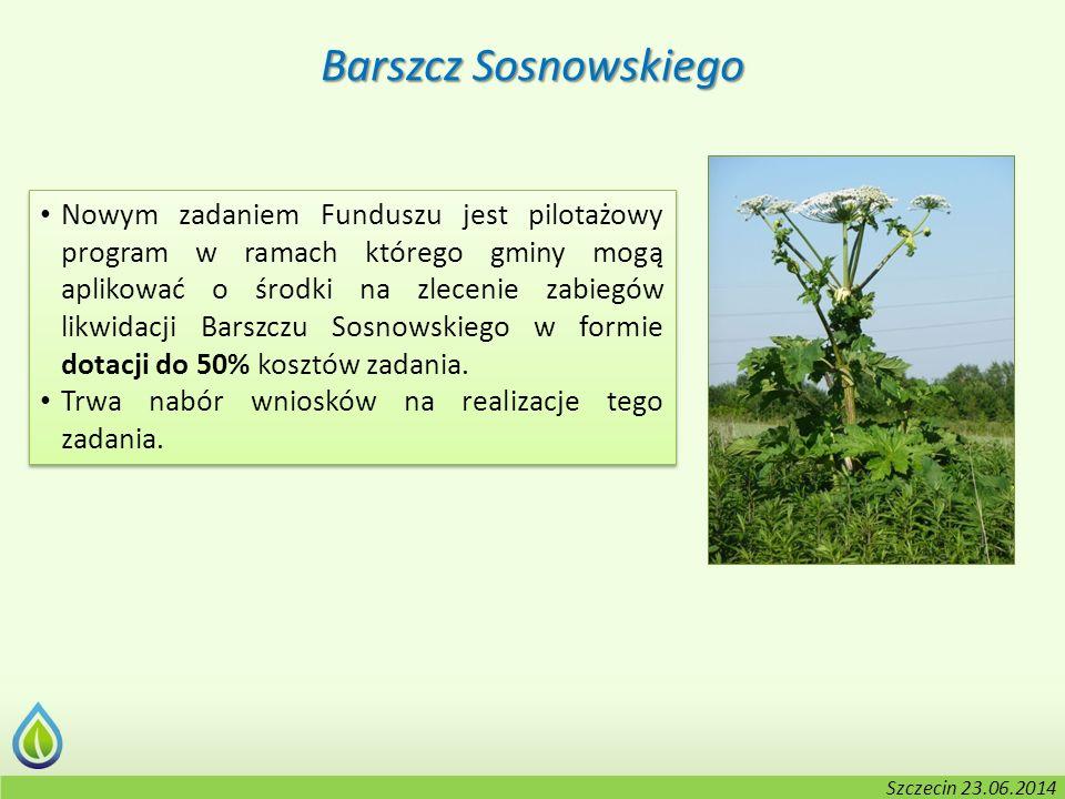 Kołobrzeg, 2-3.06.2014 r. Barszcz Sosnowskiego Nowym zadaniem Funduszu jest pilotażowy program w ramach którego gminy mogą aplikować o środki na zlece