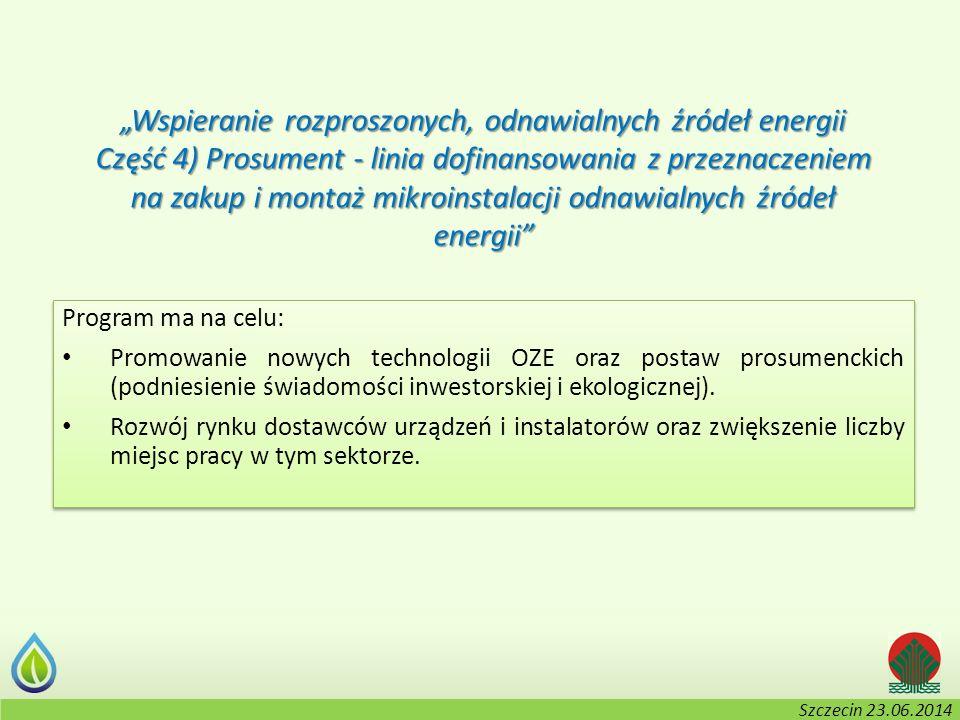 """Kołobrzeg, 2-3.06.2014 r. """"Wspieranie rozproszonych, odnawialnych źródeł energii Część 4) Prosument - linia dofinansowania z przeznaczeniem na zakup i"""