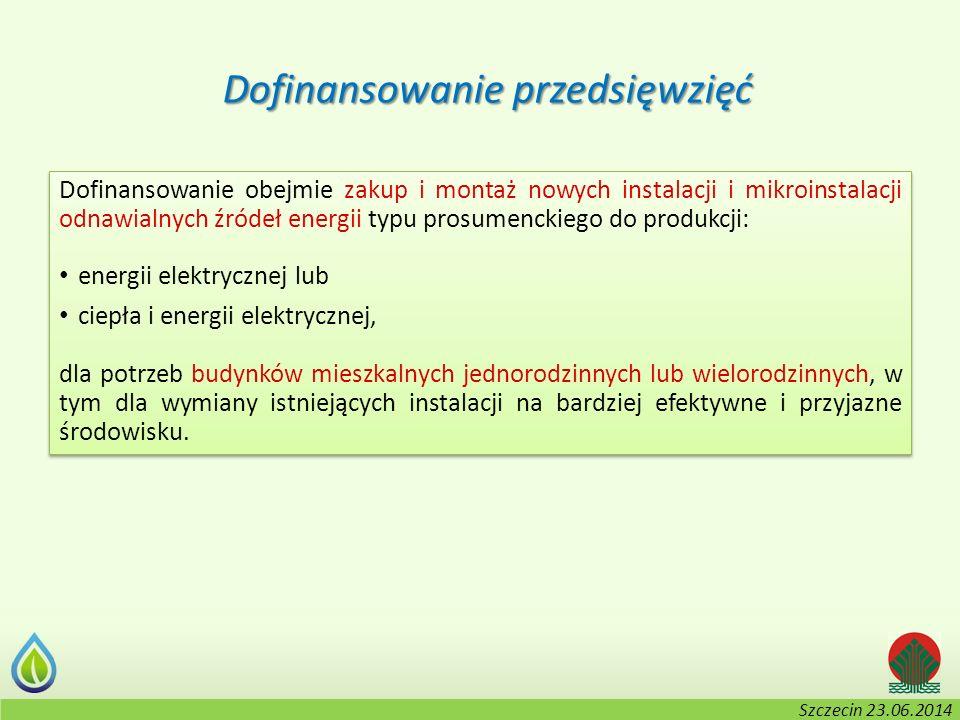 Kołobrzeg, 2-3.06.2014 r. Dofinansowanie przedsięwzięć Dofinansowanie obejmie zakup i montaż nowych instalacji i mikroinstalacji odnawialnych źródeł e