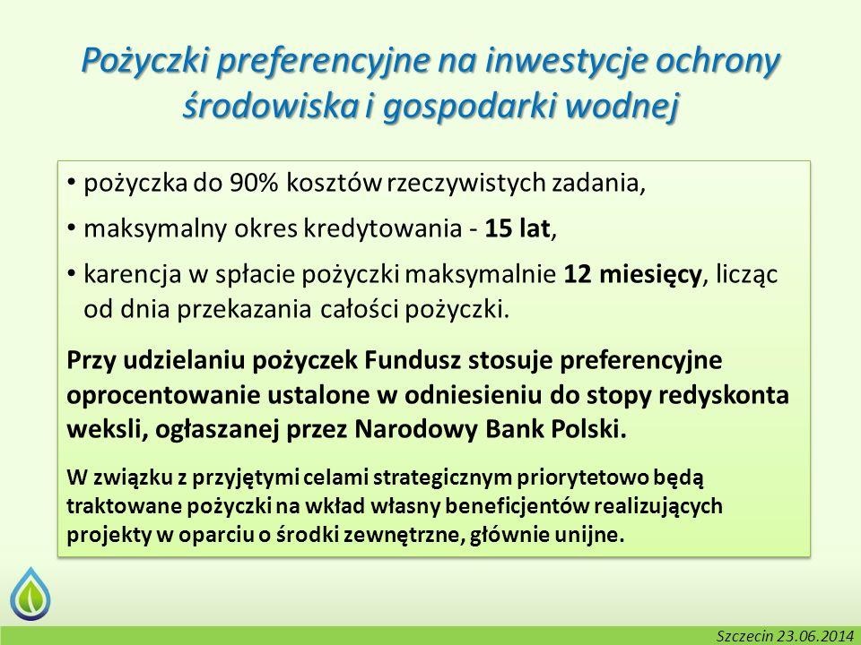 Kołobrzeg, 2-3.06.2014 r. Pożyczki preferencyjne na inwestycje ochrony środowiska i gospodarki wodnej pożyczka do 90% kosztów rzeczywistych zadania, m