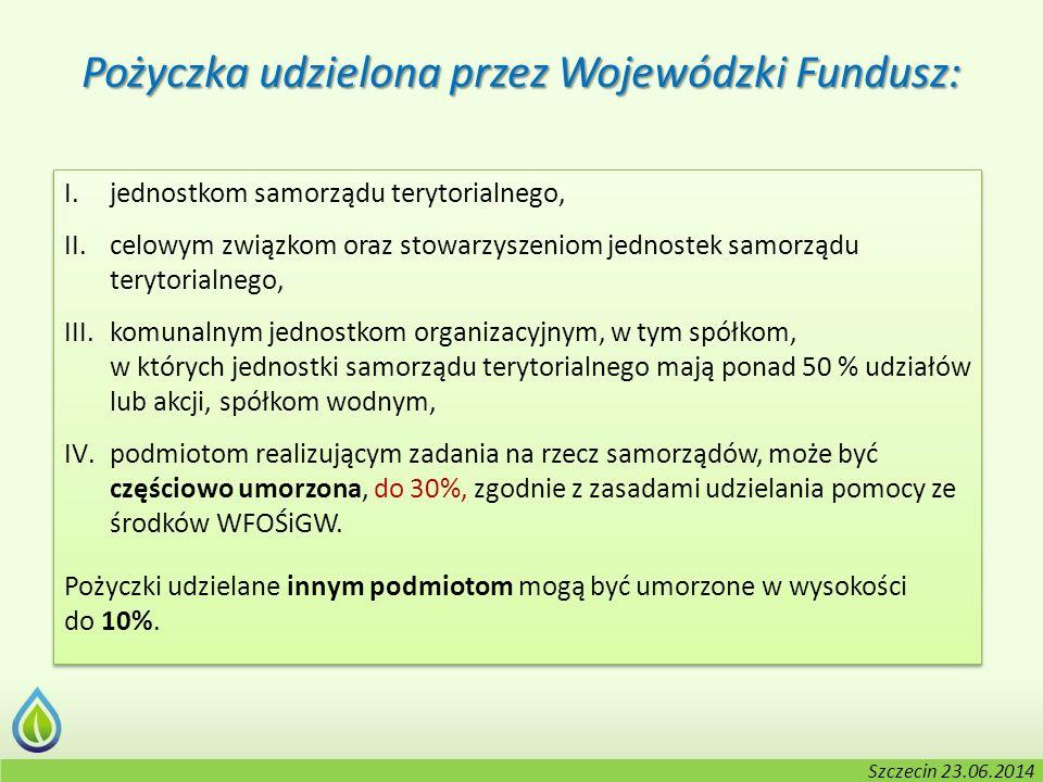Kołobrzeg, 2-3.06.2014 r. Pożyczka udzielona przez Wojewódzki Fundusz: I.jednostkom samorządu terytorialnego, II.celowym związkom oraz stowarzyszeniom