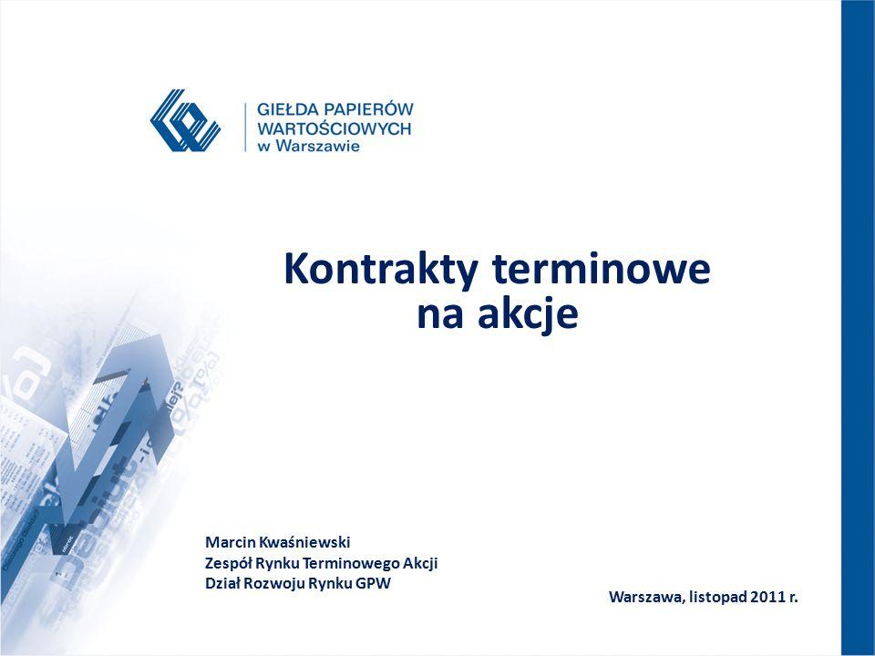 Kontrakty terminowe na akcje Warszawa, listopad 2011 r.