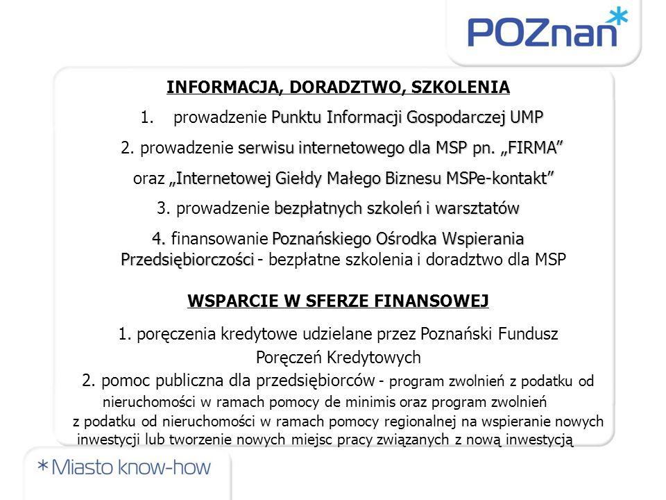 INFORMACJA, DORADZTWO, SZKOLENIA Punktu Informacji Gospodarczej UMP 1.prowadzenie Punktu Informacji Gospodarczej UMP serwisu internetowego dla MSP pn.