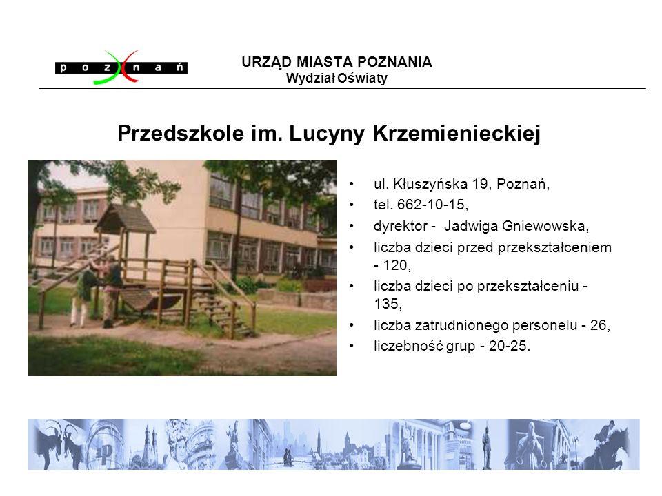 URZĄD MIASTA POZNANIA Wydział Oświaty ul. Kłuszyńska 19, Poznań, tel.