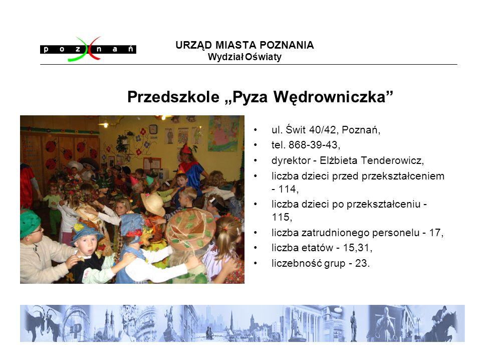 URZĄD MIASTA POZNANIA Wydział Oświaty ul. Świt 40/42, Poznań, tel.