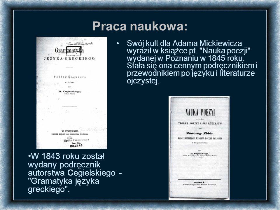 Praca naukowa: Swój kult dla Adama Mickiewicza wyraził w książce pt.