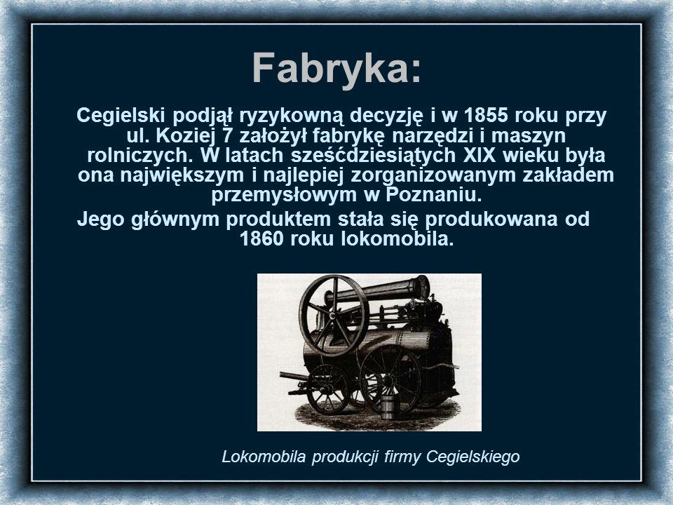 Fabryka: Cegielski podjął ryzykowną decyzję i w 1855 roku przy ul.