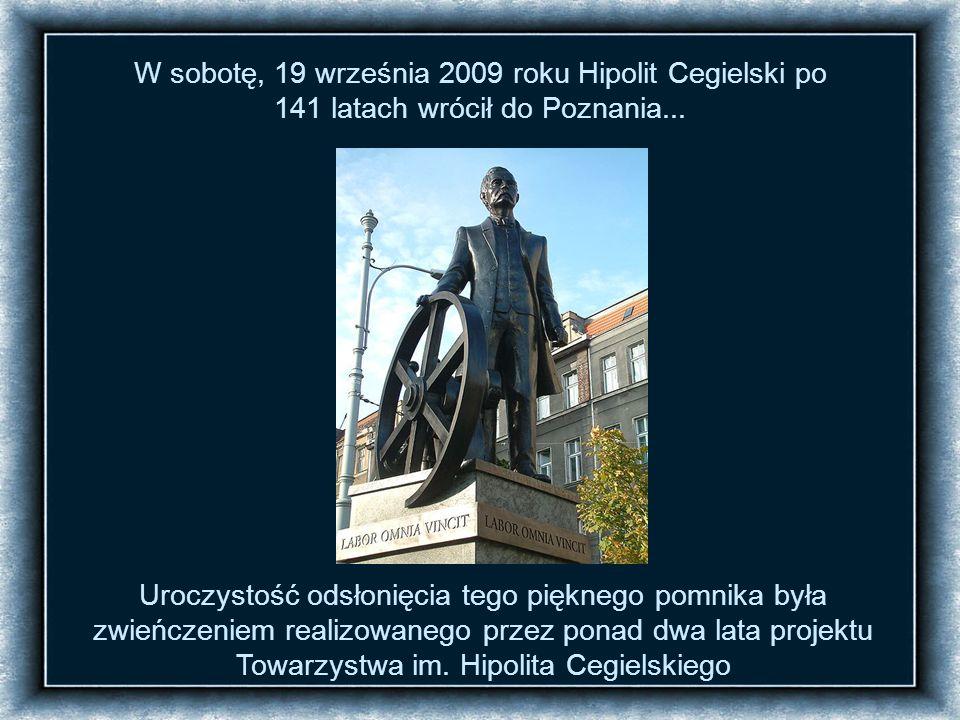 W sobotę, 19 września 2009 roku Hipolit Cegielski po 141 latach wrócił do Poznania...