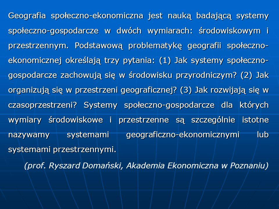 Geografia społeczno-ekonomiczna jest nauką badającą systemy społeczno-gospodarcze w dwóch wymiarach: środowiskowym i przestrzennym. Podstawową problem