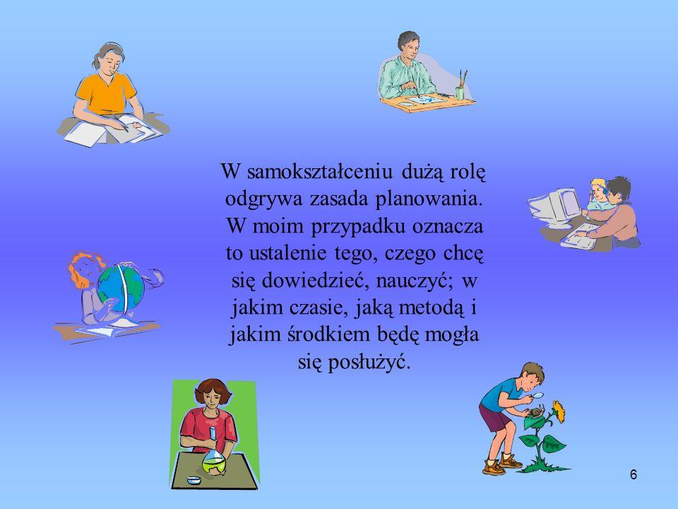 7 Dla mnie najlepszym sposobem na uczenie się jest działanie, tzn.