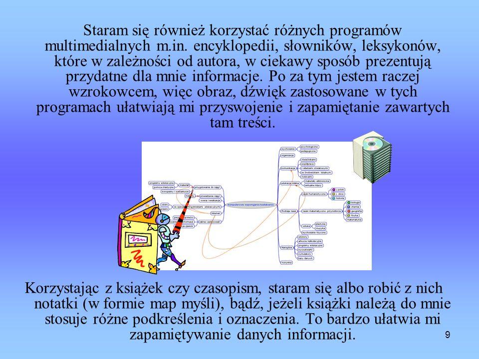 9 Staram się również korzystać różnych programów multimedialnych m.in.