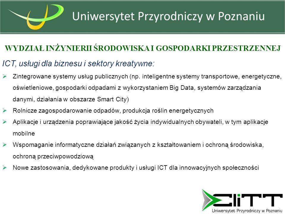 WYDZIAŁ INŻYNIERII ŚRODOWISKA I GOSPODARKI PRZESTRZENNEJ ICT, usługi dla biznesu i sektory kreatywne:  Zintegrowane systemy usług publicznych (np.
