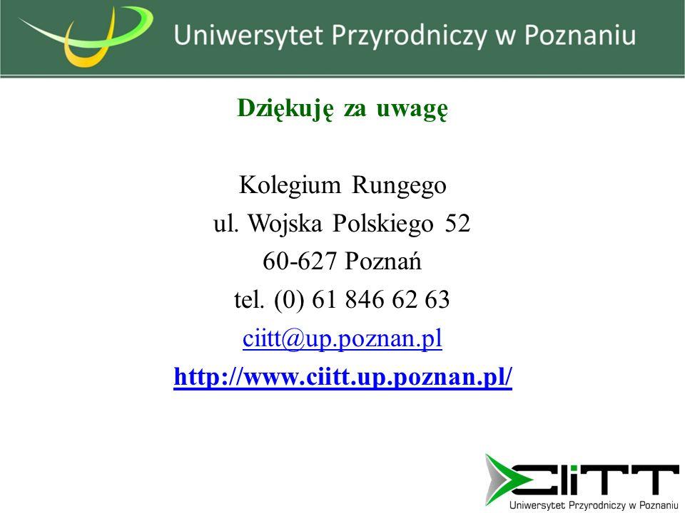 Dziękuję za uwagę Kolegium Rungego ul. Wojska Polskiego 52 60-627 Poznań tel. (0) 61 846 62 63 ciitt@up.poznan.pl http://www.ciitt.up.poznan.pl/