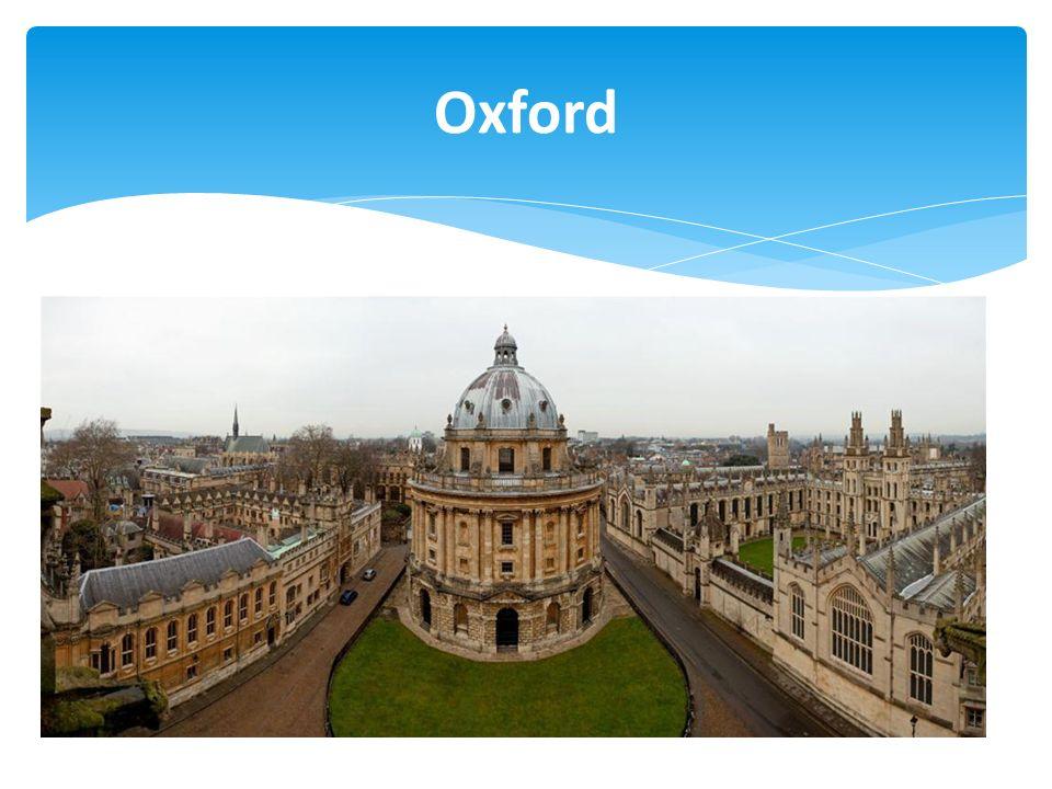  Uniwersytet Oksfordzki - obok University of Cambridge, jest to najbardziej renomowana uczelnia w Wielkiej Brytanii, wysoko ceniona w Europie oraz na świecie.