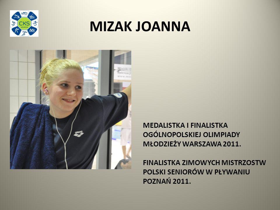 MIZAK JOANNA MEDALISTKA I FINALISTKA OGÓLNOPOLSKIEJ OLIMPIADY MŁODZIEŻY WARSZAWA 2011.