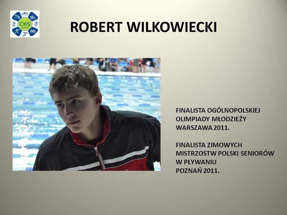 ROBERT WILKOWIECKI FINALISTA OGÓLNOPOLSKIEJ OLIMPIADY MŁODZIEŻY WARSZAWA 2011.