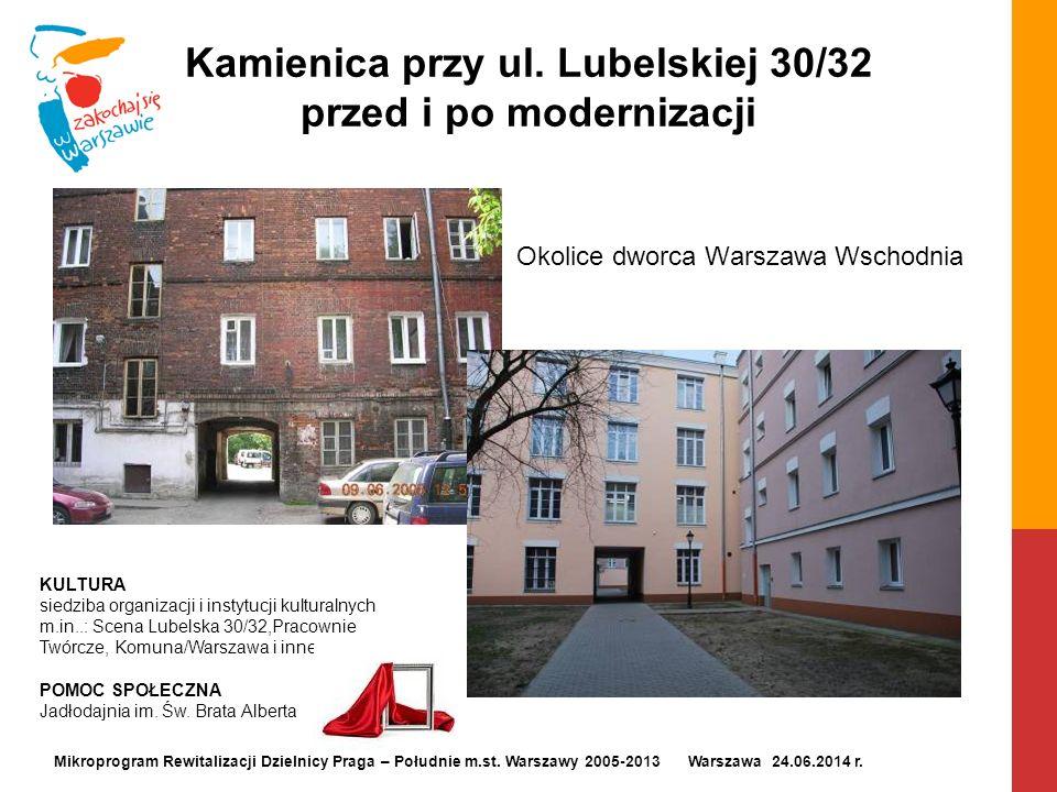 Kamienica przy ul. Lubelskiej 30/32 przed i po modernizacji Okolice dworca Warszawa Wschodnia Mikroprogram Rewitalizacji Dzielnicy Praga – Południe m.