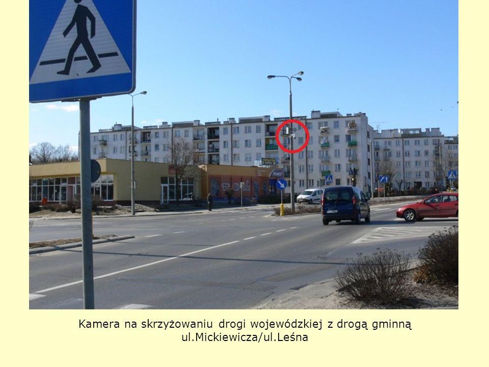 Kamera na skrzyżowaniu drogi wojewódzkiej z drogą gminną ul.Mickiewicza/ul.Leśna
