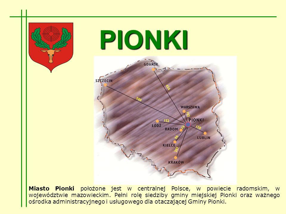 PIONKI Miasto Pionki położone jest w centralnej Polsce, w powiecie radomskim, w województwie mazowieckim.