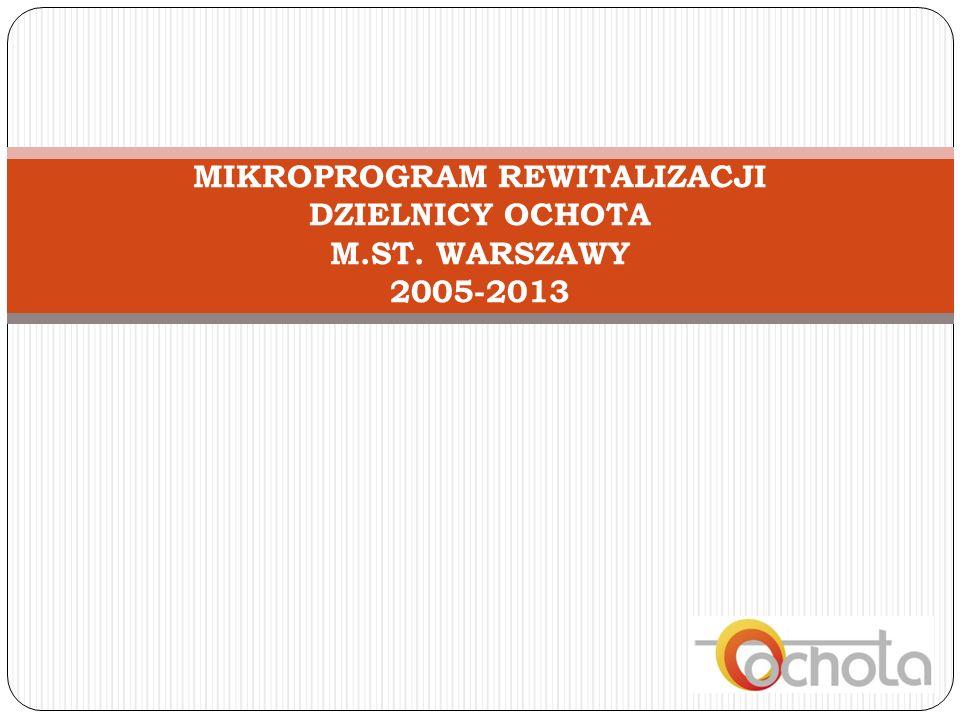 MIKROPROGRAM REWITALIZACJI DZIELNICY OCHOTA M.ST. WARSZAWY 2005-2013