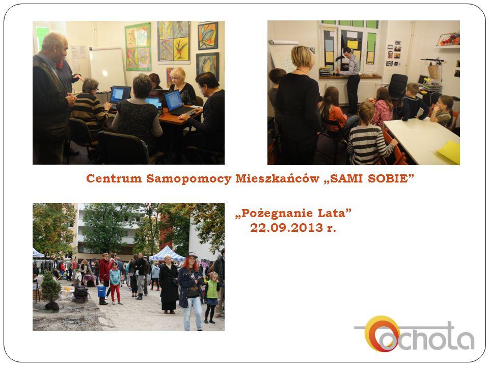 """Centrum Samopomocy Mieszkańców """"SAMI SOBIE """"Pożegnanie Lata 22.09.2013 r."""