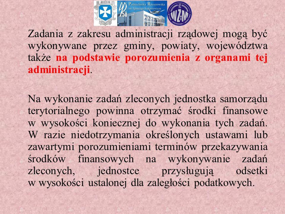 Zadania z zakresu administracji rządowej mogą być wykonywane przez gminy, powiaty, województwa także na podstawie porozumienia z organami tej administracji.