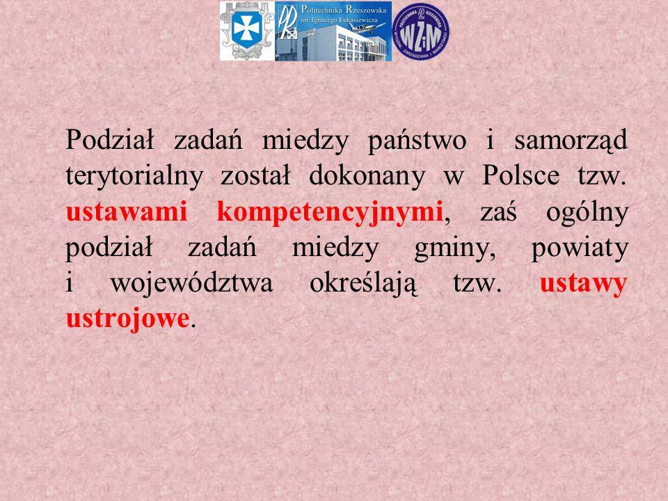 Podział zadań miedzy państwo i samorząd terytorialny został dokonany w Polsce tzw. ustawami kompetencyjnymi, zaś ogólny podział zadań miedzy gminy, po