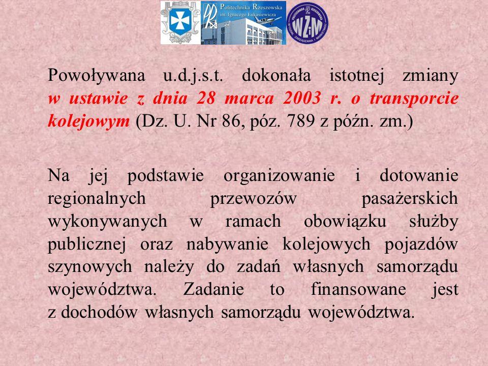Powoływana u.d.j.s.t. dokonała istotnej zmiany w ustawie z dnia 28 marca 2003 r.