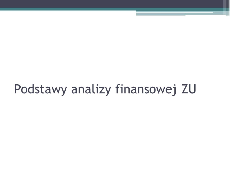 Podstawy analizy finansowej ZU