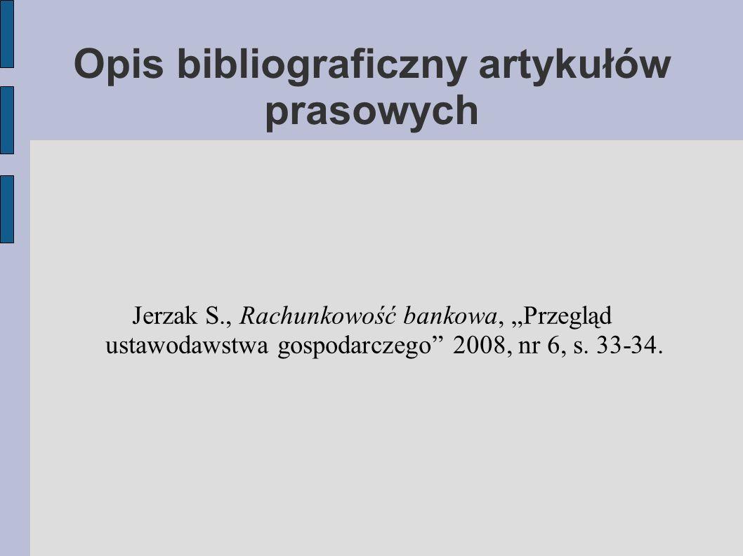 """Opis bibliograficzny artykułów prasowych Jerzak S., Rachunkowość bankowa, """"Przegląd ustawodawstwa gospodarczego 2008, nr 6, s."""