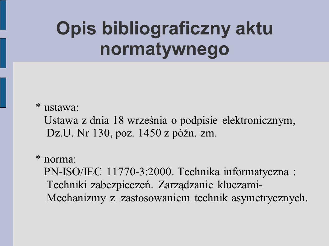 Opis bibliograficzny aktu normatywnego * ustawa: Ustawa z dnia 18 września o podpisie elektronicznym, Dz.U.