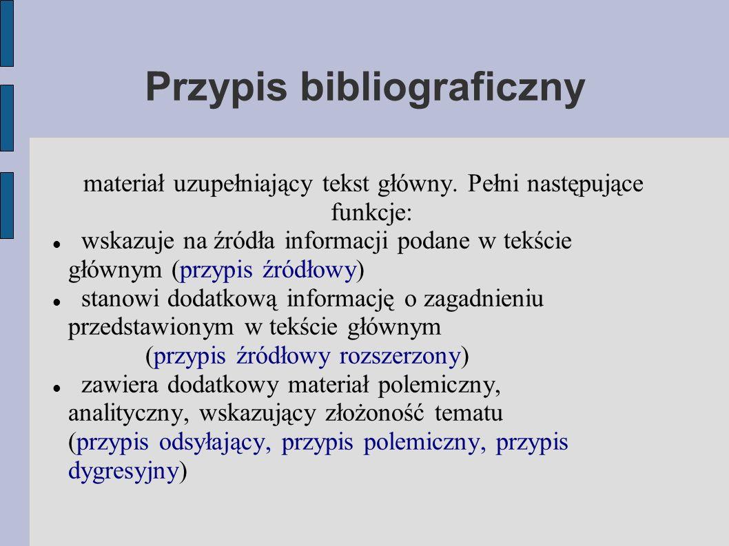 Przypis bibliograficzny materiał uzupełniający tekst główny.