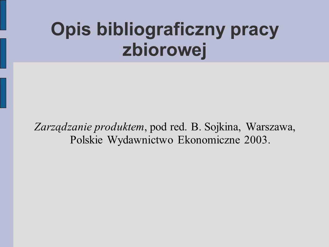 Opis bibliograficzny pracy zbiorowej Zarządzanie produktem, pod red.