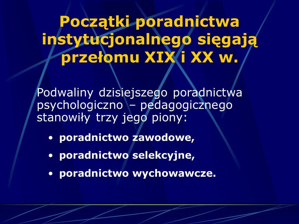 Początki poradnictwa instytucjonalnego sięgają przełomu XIX i XX w.