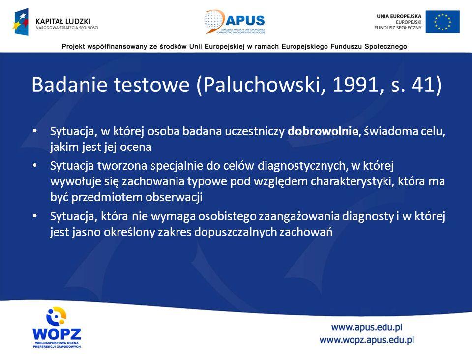 Test psychologiczny jest narzędziem, które (Hornowska, 2001): Pozwala na uzyskanie takiej próbki zachowań, które mogą być wskaźnikami określonej cechy