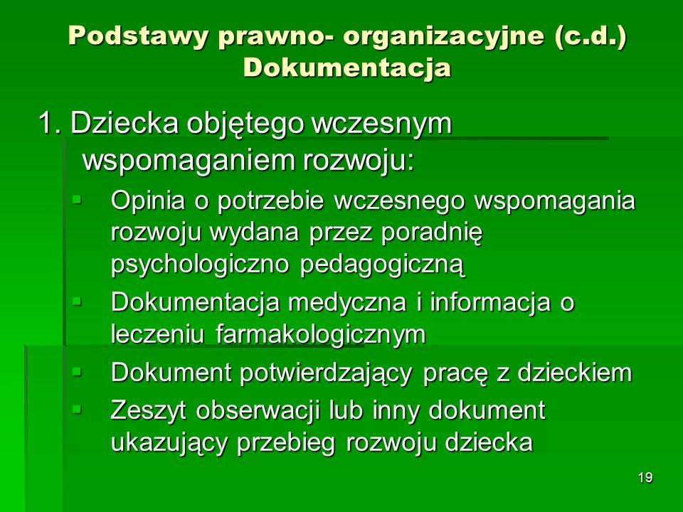 19 Podstawy prawno- organizacyjne (c.d.) Dokumentacja 1.