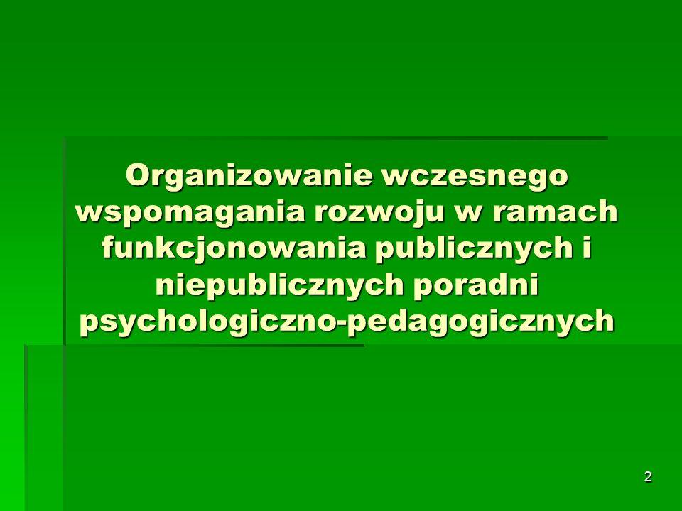 2 Organizowanie wczesnego wspomagania rozwoju w ramach funkcjonowania publicznych i niepublicznych poradni psychologiczno-pedagogicznych