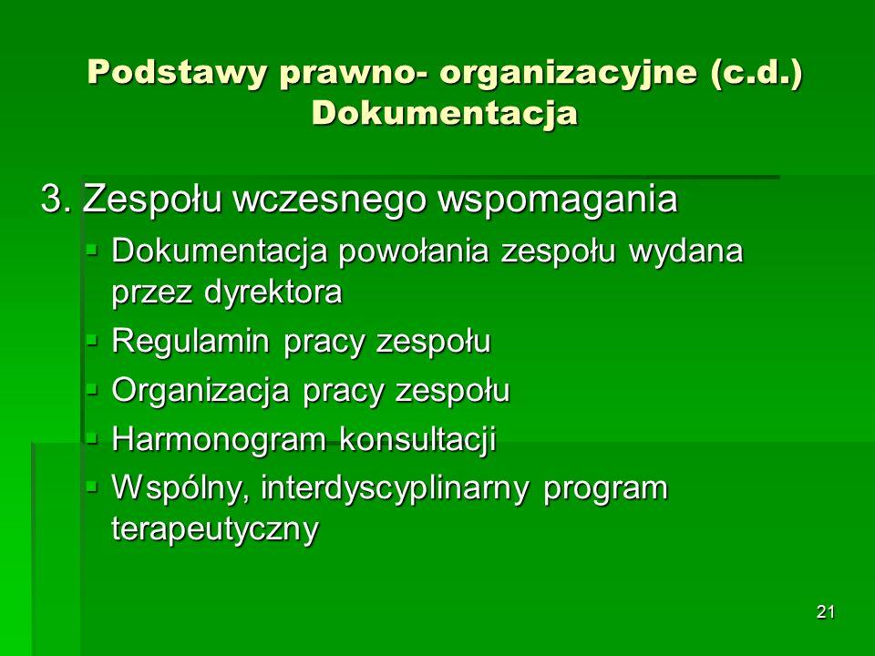 21 Podstawy prawno- organizacyjne (c.d.) Dokumentacja 3.