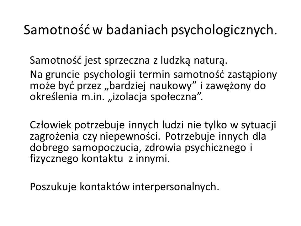 """Samotność w badaniach psychologicznych. Samotność jest sprzeczna z ludzką naturą. Na gruncie psychologii termin samotność zastąpiony może być przez """"b"""
