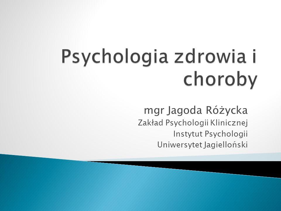 mgr Jagoda Różycka Zakład Psychologii Klinicznej Instytut Psychologii Uniwersytet Jagielloński